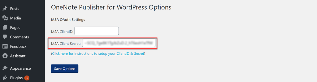 Posts Media Pages Comments Feedback Assistant Appearance Plugins OneNote Publisher for WordPress Options MSA OAuth settings MSA ClientlD: MSA Client Secret: Click here for instructions to setuzvour ClientlD & Secret) Save Options